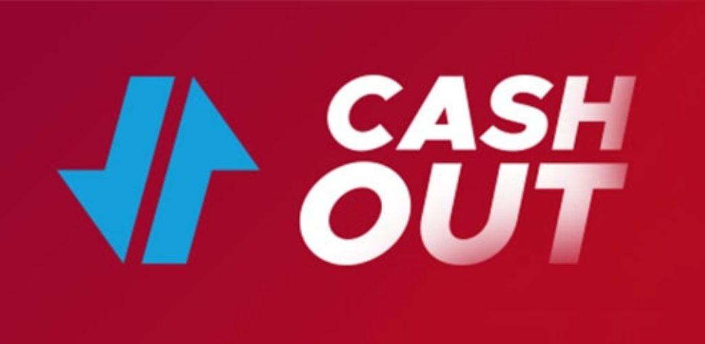 Cash out : Comment ca marche ?